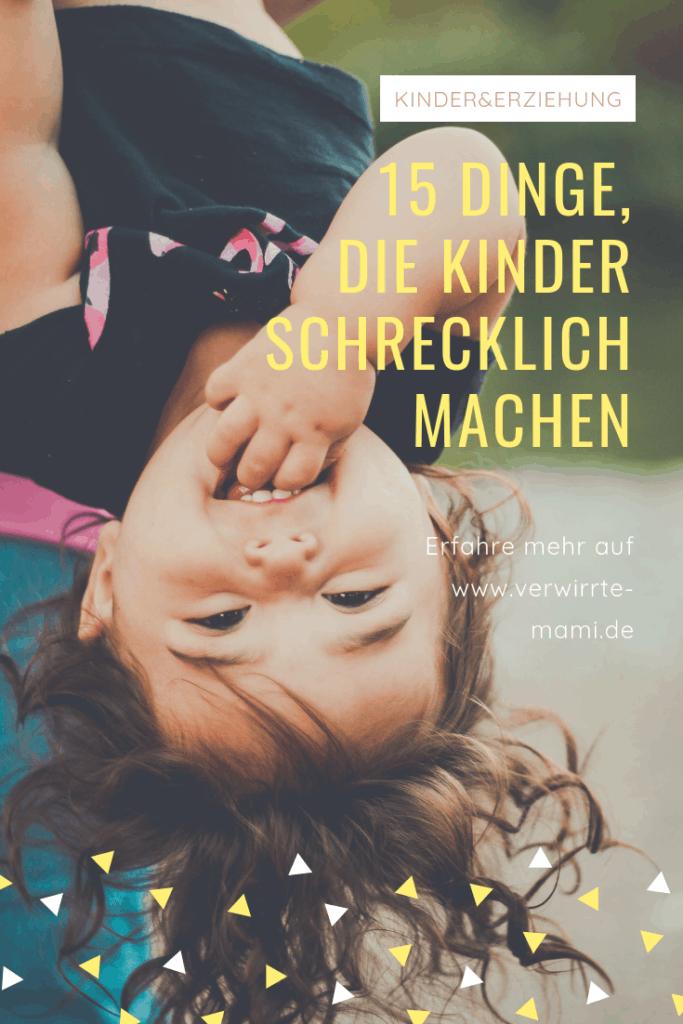15 Dinge, die Kinder schrecklich machen