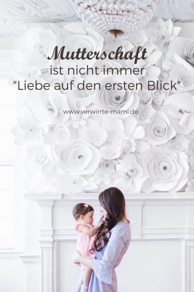 """Mutterschaft ist nicht immer """"Liebe auf den ersten Blick"""""""